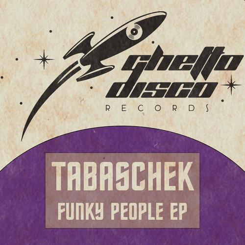 Tabaschek - Funky People - Ghetto Disco Records