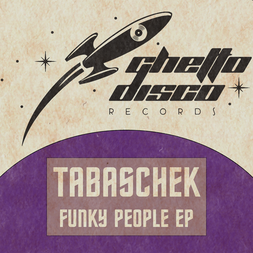 Tabaschek - Funky People - Ghetto Disco Records
