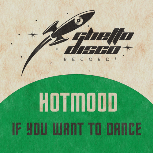 Hotmood - If You Want To Dance