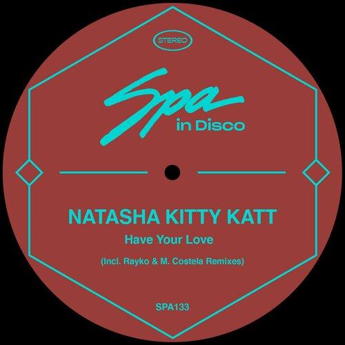 natasha kitty katt - have your love - spa in disco