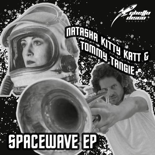 Space Wave EP - Natasha Kitty Katt & Tommy Tangie